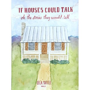 If Houses Could Talk